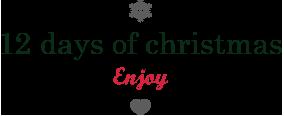 12 days of Christmas - Enjoy